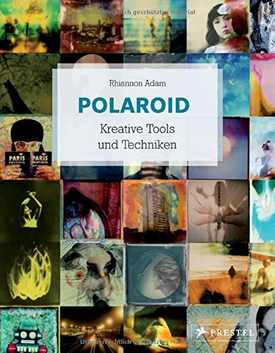 Polaroid Kreative Tools und Techniken